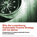 Why the Luxembourg Sustainable Finance Strategy will not deliver